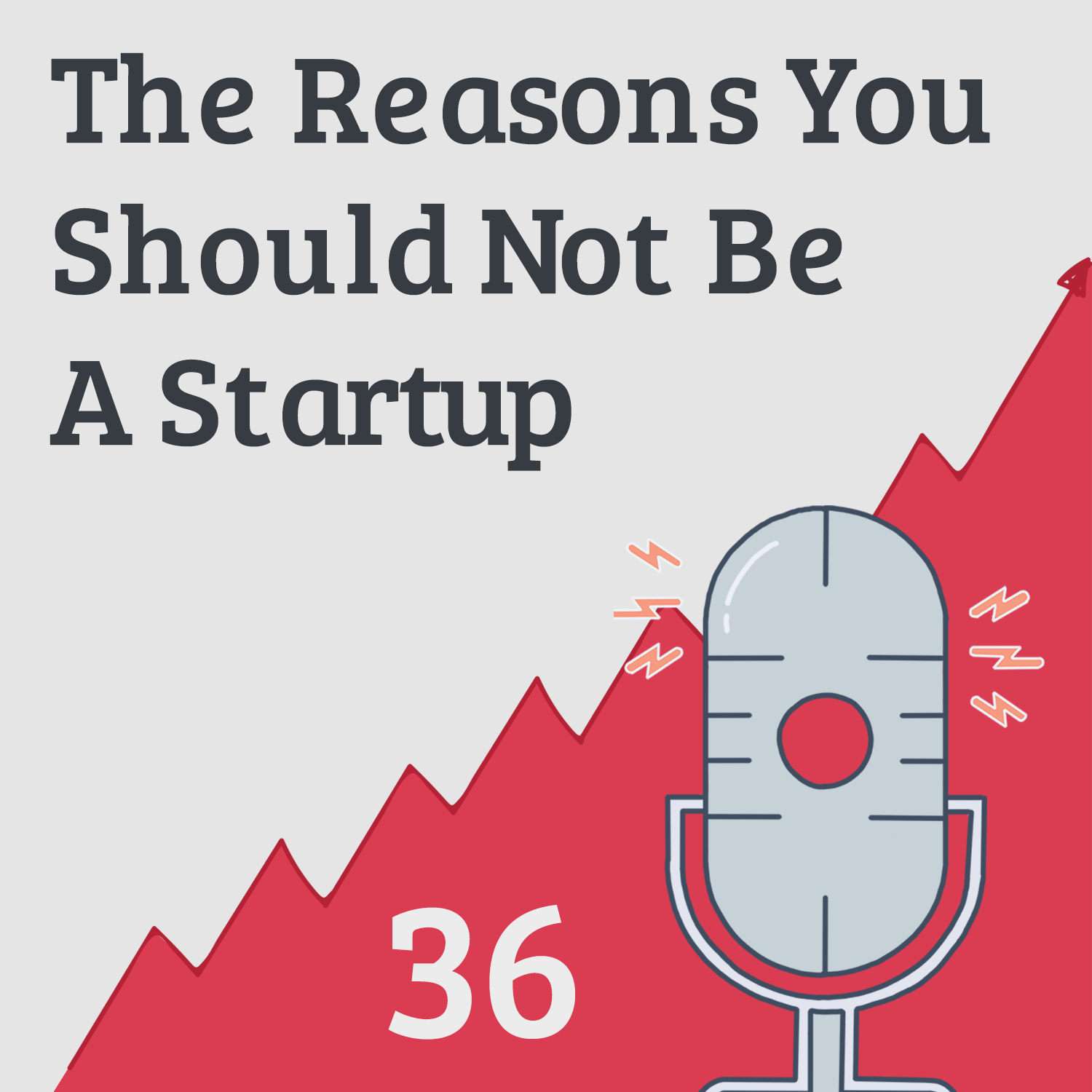 Why You Shouldn't Be A Startup - It's not what you think!