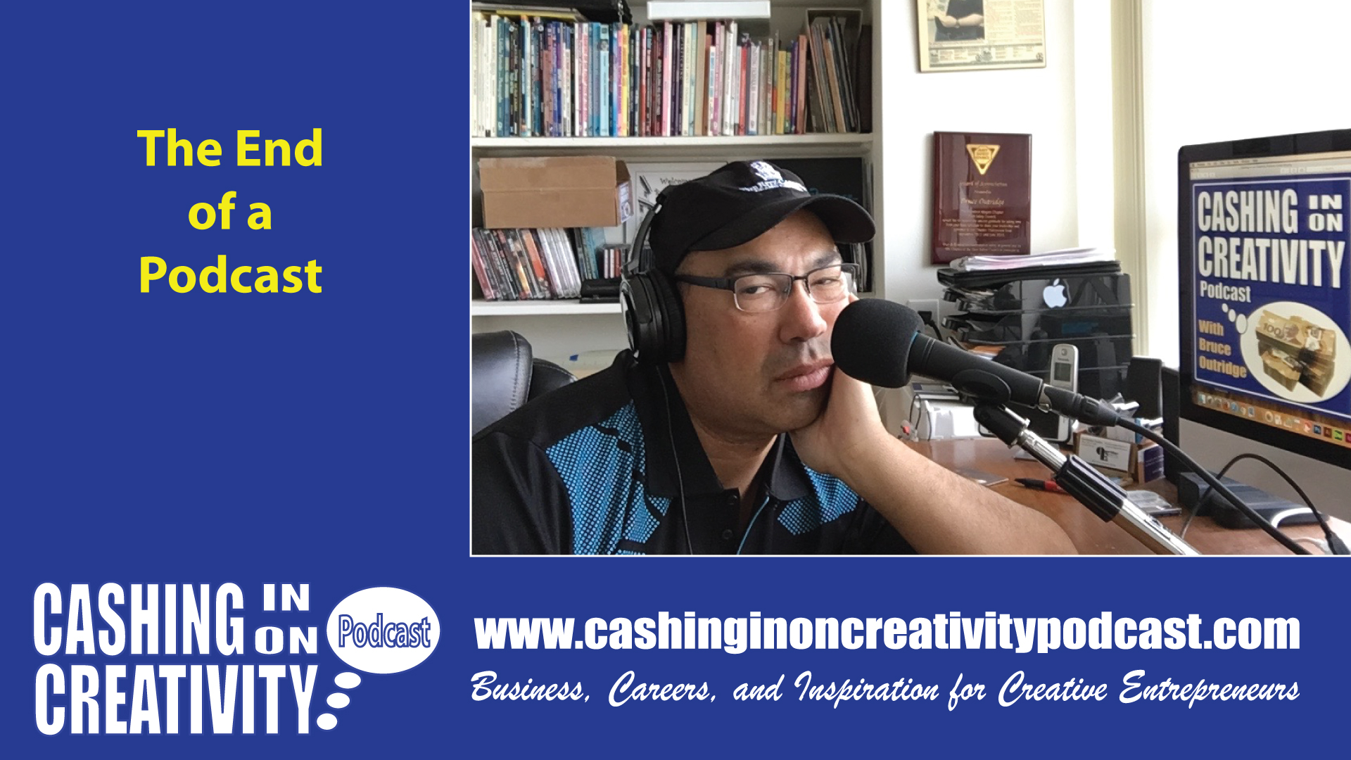 CC268 Cashing in on Creativity Podcast Publishes Last Episode