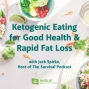 Artwork for 680-Ketogenic Eating for Good Health and Rapid Fat Loss with Jack Spirko, Host of The Survival Podcast