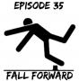 Artwork for Episode 35: Fall Forward