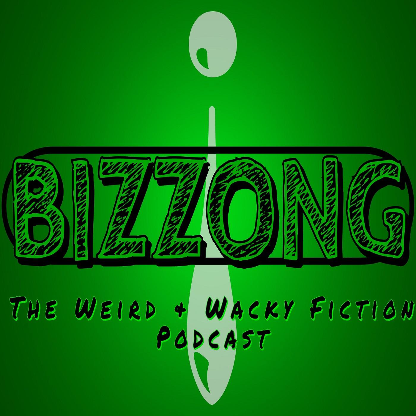 Bizzong! The Weird and Wacky Fiction Podcast show art