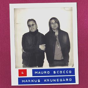 #4: Mauro Scocco & Markus Krunegård