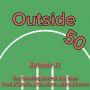 Artwork for Outside 50 - The Meeting Behind The Barn - Ep17