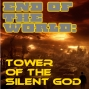 Artwork for End of the World - The Tower of the Silent God