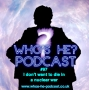 Artwork for Who's He? Podcast #097 I don't want to die in a nuclear war