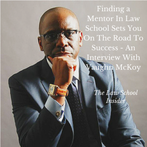 Finding a Mentor In Law School Sets You On The Road To Success-EP4