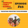 Artwork for Vacation-Proofing Your Business
