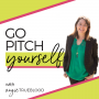 Artwork for 01. Welcome to the Go Pitch Yourself Podcast with Angie Trueblood
