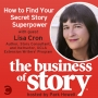 Artwork for #10: How to Find Your Secret Story Superpower with Lisa Cron