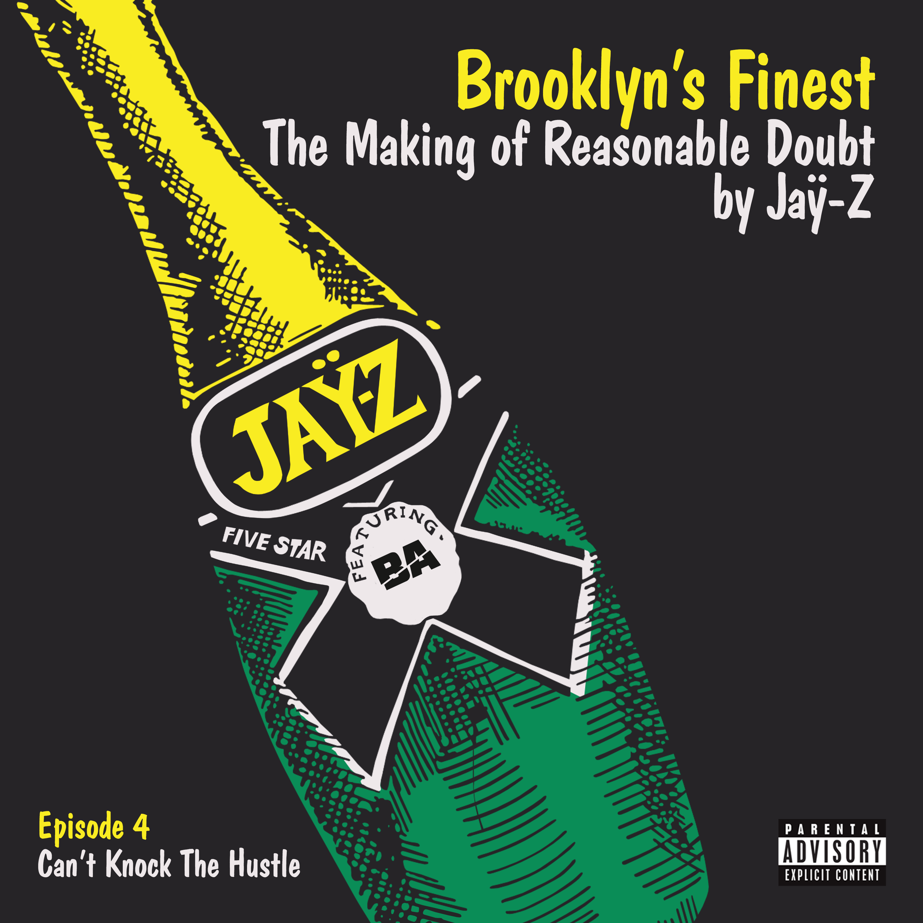 Episode 4: Can't Knock The Hustle | Brooklyn's Finest: The Making of Reasonable Doubt by Jay-Z