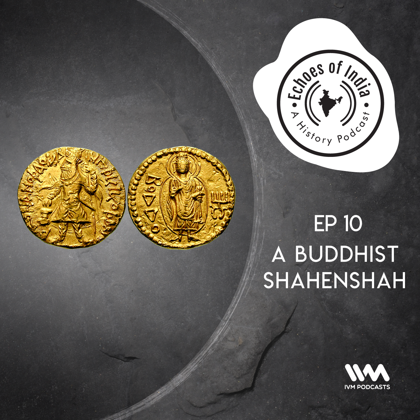 Ep. 10: A Buddhist Shahenshah