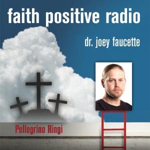 Faith Positive Radio: Pellegrino Ringi