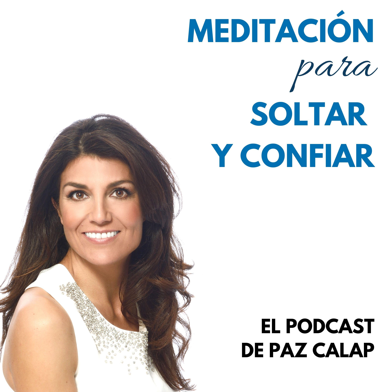 Meditación para soltar y confiar - Medita con Paz