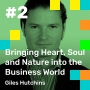 Artwork for 002: Bringing Heart, Soul and Nature into the Business World, with Giles Hutchins