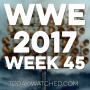 Artwork for WWE 2017 Week 45 And New