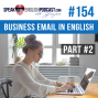 Artwork for #154 How to write a business email in English part #2