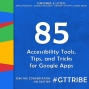 Artwork for Accessibility Tools, Tips, and Tricks for Google - GTT085