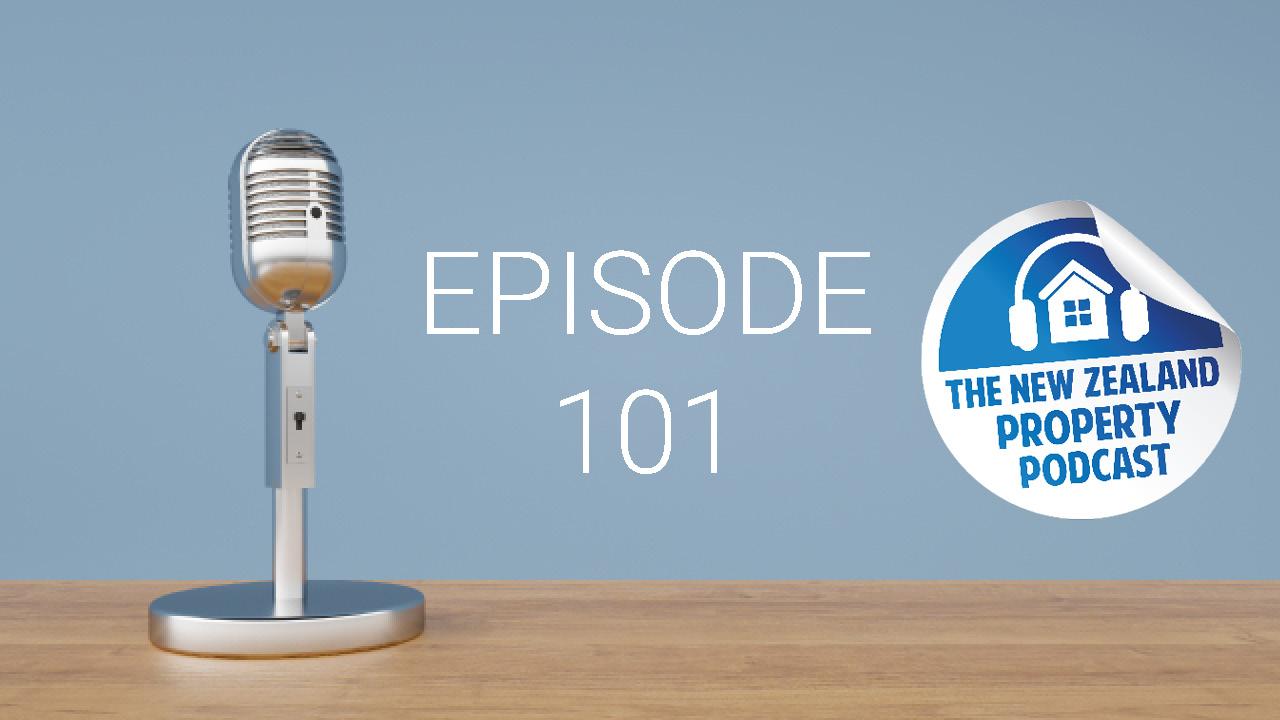 New Zealand Property Podcast Episode 101