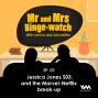 Artwork for Ep. 07: Jessica Jones S03, and the Marvel-Netflix break-up
