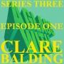 Artwork for S3 EP1: CLARE BALDING