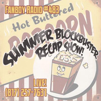 Fanboy Radio #483 - Summer Movie Catch-Up