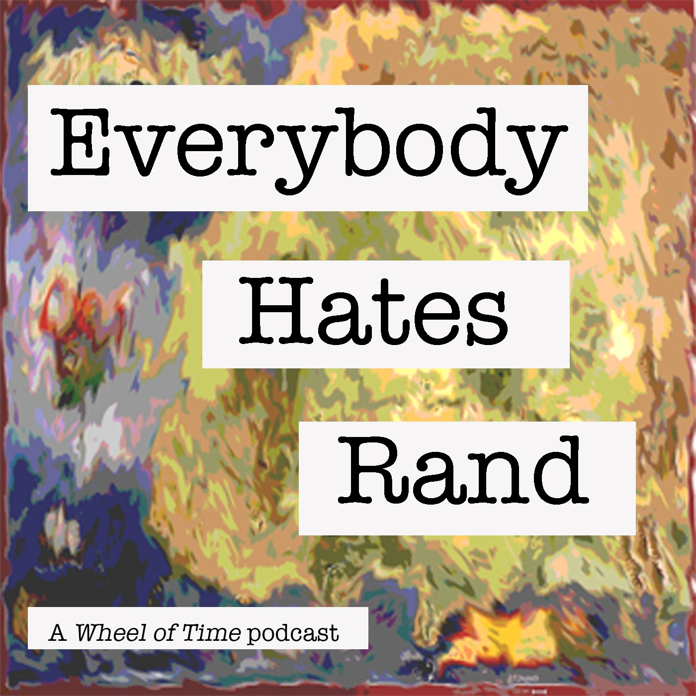 Everybody Hates Rand: A Wheel of Time Podcast show art