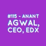 Artwork for #115 - Anant Agwal, CEO, edX