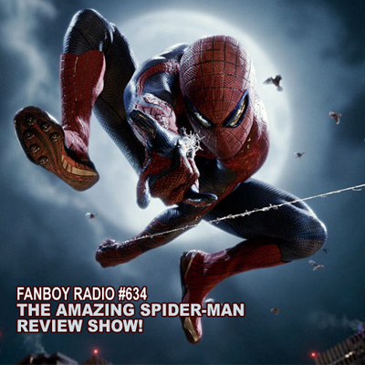 Fanboy Radio #634 - Amazing Spider-Man Review Show