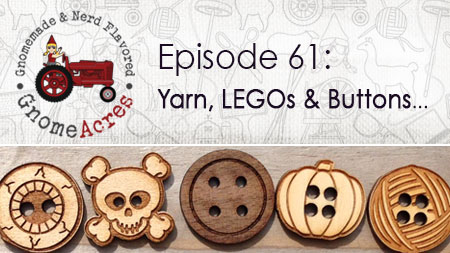 Artwork for Ep 61: Yarn, LEGOs & Buttons