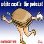 Artwork for Ep. 148: White Castle: The Podcast