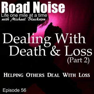 Dealing With Death And Loss (Part 2) - RN 056