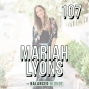 Artwork for Ep. 107 ft. Mariah Lyons - Staying Grounded & Working With Earth's Natural Rhythms to Bring Your Vision to Life