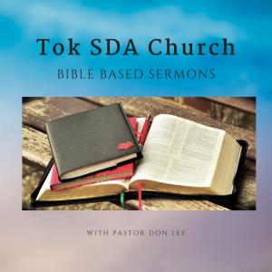 Tok Ak SDA Church Sermons
