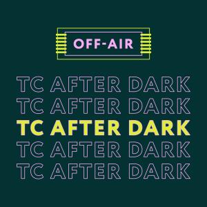 TC After Dark