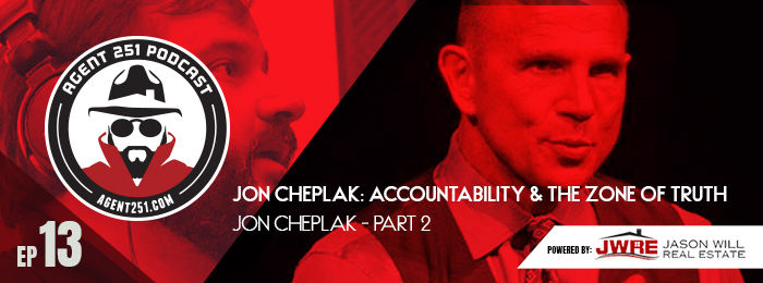 Agent 251 | EP13| Jon Cheplak | Real Estate | Podcast