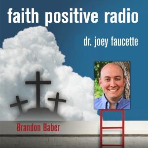 Faith Positive Radio: Brandon Baber