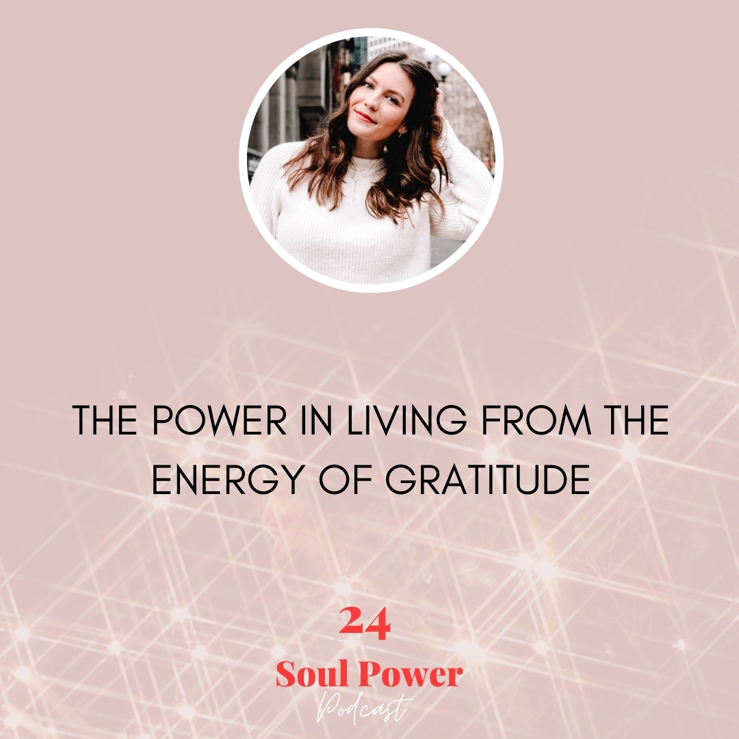 24: The Power in Living From the Energy of Gratitude