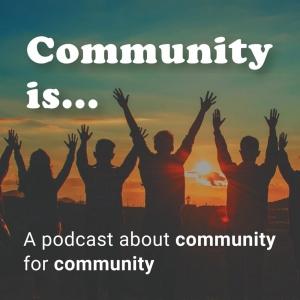 Community Is...