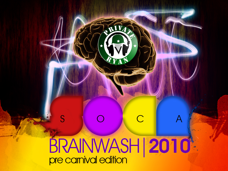Private Ryan Presents The Soca Brainwash 2010 Pre Carnival Edition