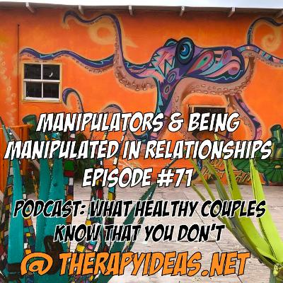What Healthy Couples Know That You Don't - Manipulators & Being Manipulated In Relationships