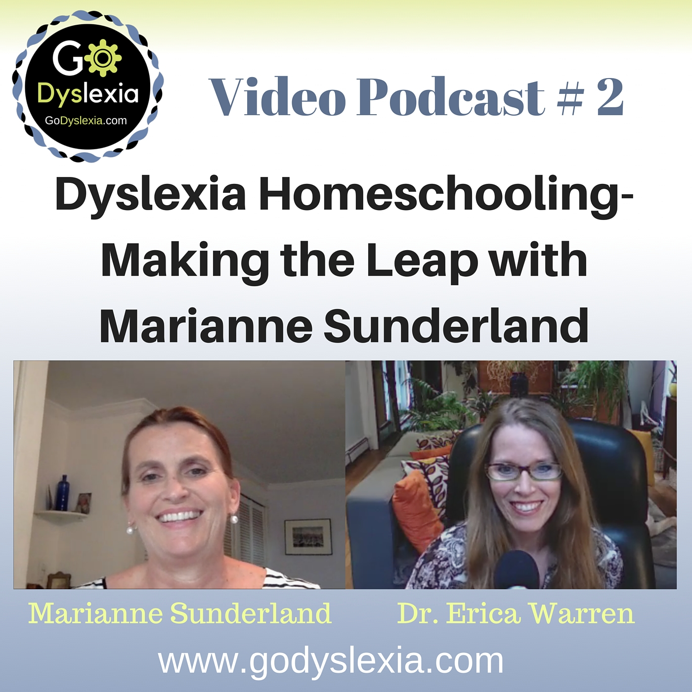 Go Dyslexia Episode 2: Dyslexia Homeschooling - Making the Leap with Marianne Sunderland