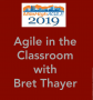 Artwork for MHA 2019 - Agile in the Classroom with Bret Thayer