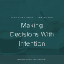 Artwork for Ep. 034 | Making Decisions With Intention With Wandering Aimfully