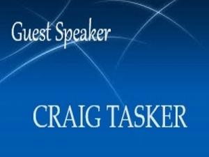 Guest Speaker Craig Tasker