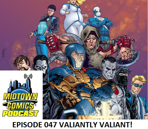 Episode 047 Valiantly Valiant