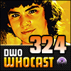 DWO Whocast - #324 - Doctor Who Podcast