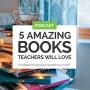 Artwork for 5 Amazing Books Teachers Will Love
