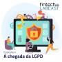 Artwork for Fintech Labcast 004 - A chegada da LGPD