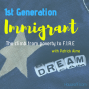 Artwork for 1st Generation Immigrant - the Climb from Poverty to Financial Independence