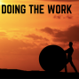 Artwork for Doing The Work You Don't Want To Do.